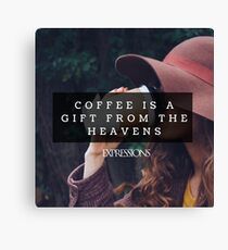Coffee is a gift Canvas Print