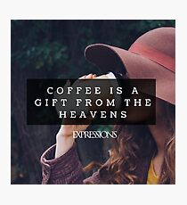 Coffee is a gift Photographic Print