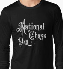 Epic National Chess Day Long Sleeve T-Shirt