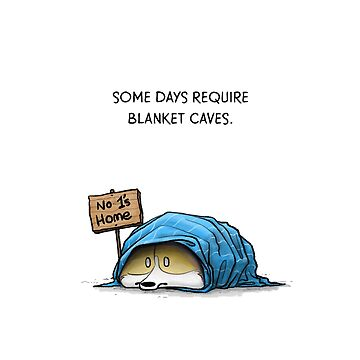 Some Days Require Blanket Caves by markdanshin