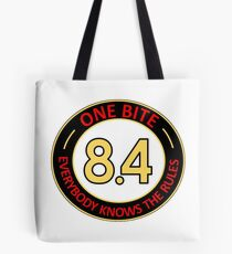 One bite, everybody knows the rules Tote Bag