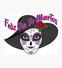 Feliz Dia De Muertos - Day of the Dead  Photographic Print