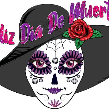 Feliz Dia De Muertos - Day of the Dead  by IconicTee