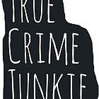 True Crime Junkie  by Deana Greenfield