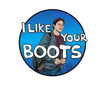 I Like Your Boots by Badsign769