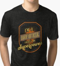 Loan officer Tri-blend T-Shirt