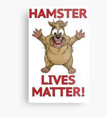 Hamster Lives Matter! Metal Print