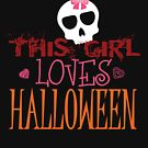 This Girl Loves Halloween Gift by lifestyleswag
