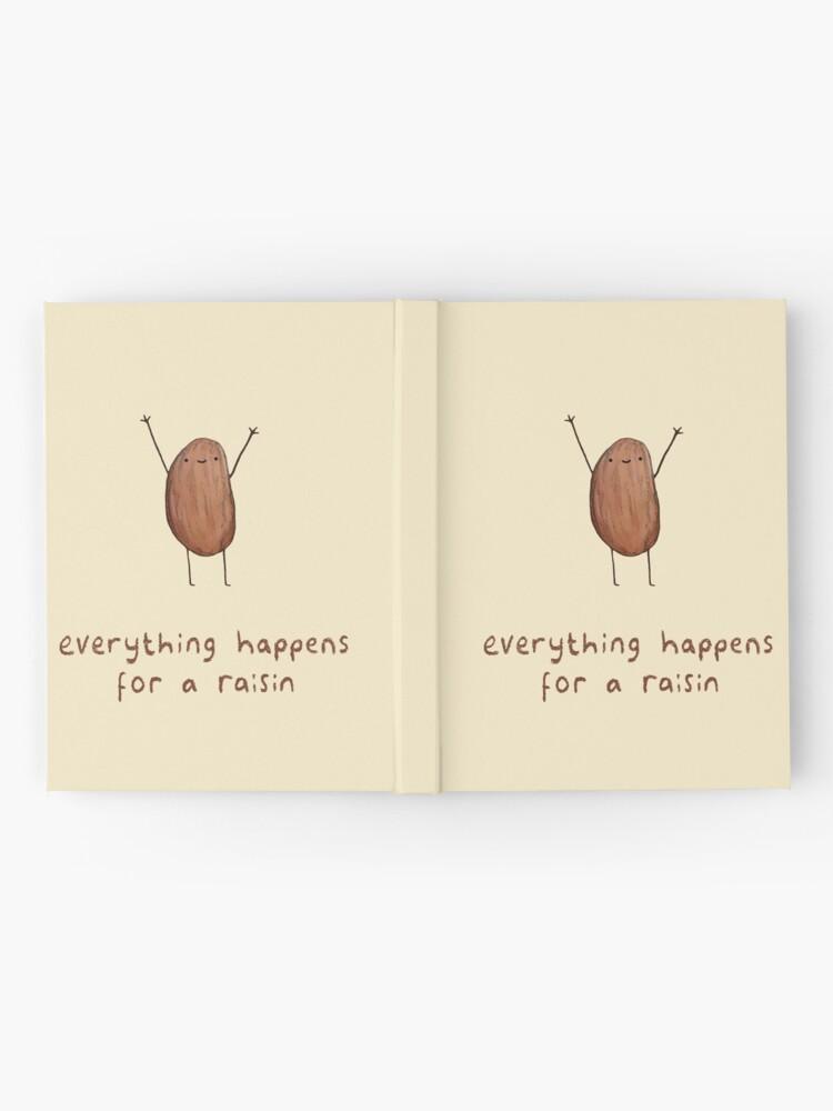 Alternative Ansicht von Alles passiert für eine Rosine Notizbuch