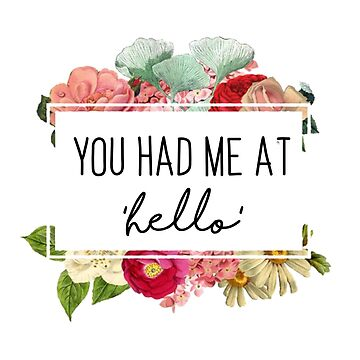 You had me at hello- Jerry Maguire by KikkaT