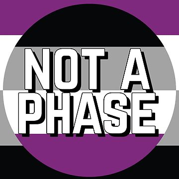 Not a Phase - Asexual Pride by Lightfield