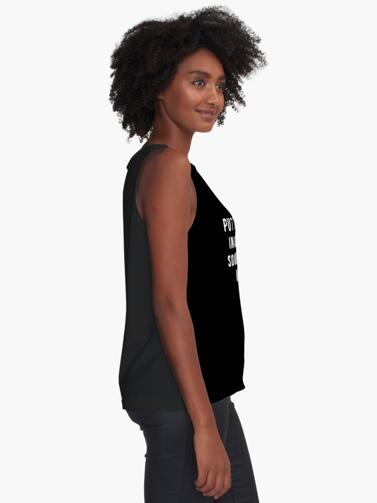 Alternate view of Put Your Hair Up In A Bun, Drink Some Coffee And Handle It. Sleeveless Top