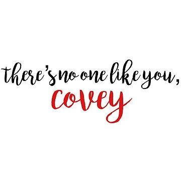 there's no one like you, covey by bwayjulianna
