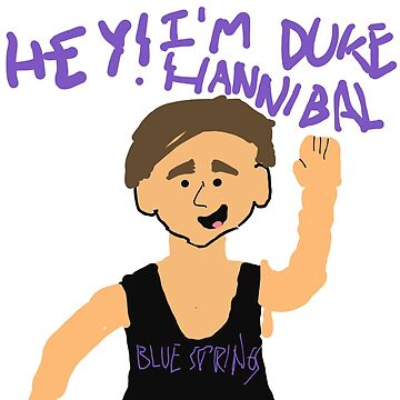 "Duke Hannibal ""Hey!"" by JordanJoMo"