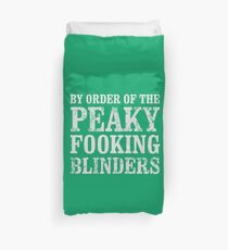 By Order of The Peaky Fooking Blinders Peaky Blinders T-Shirt Duvet Cover