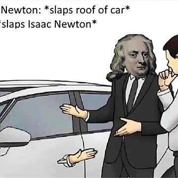 Newtons Third Law - Car Roof Salesman Physics Joke  by aculrr
