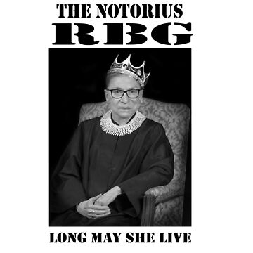 The Notorius RBG - Long May She Live by gpcphotography