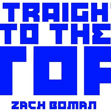 "Zach Boman ""To the Top"" by JordanJoMo"