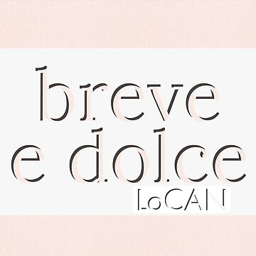 breve e dolce | short and sweet by Locan