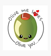 Olive Me Loves Olive You Photographic Print