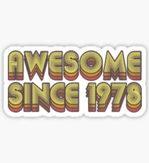 Awesome Since 1978 - 40th Birthday - Retro Sticker