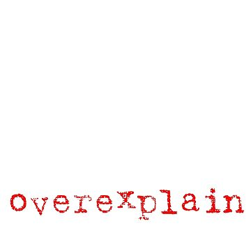 I'm an Engineer, Let Me Overexplain by UrbanTailsGear