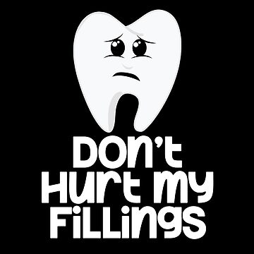 Tooth Don't Hurt My Fillings by wrestletoys