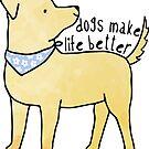 Hunde machen das Leben besser von its-anna
