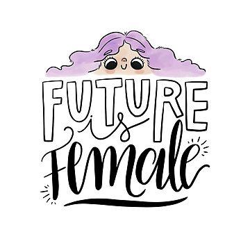 FUTURE IS FEMALE by nkmanju
