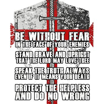 Crusader Knights Templar - Be Without Fear T Shirt by Nonatee