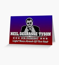 Neil Degrasse Tyson For President  Greeting Card