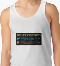 Don't Forget To Vote! Tank Top