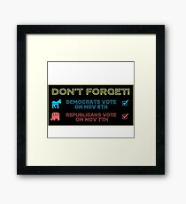 Don't Forget To Vote! Framed Print