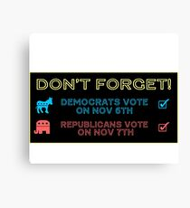 Don't Forget To Vote! Canvas Print