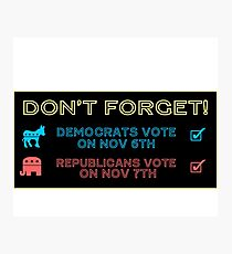 Don't Forget To Vote! Photographic Print