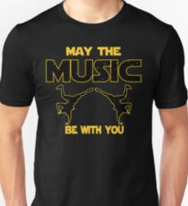 Breakdancing T shirt - May The Music Be With You  Unisex T-Shirt
