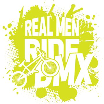 Real men ride bmx by Melcu
