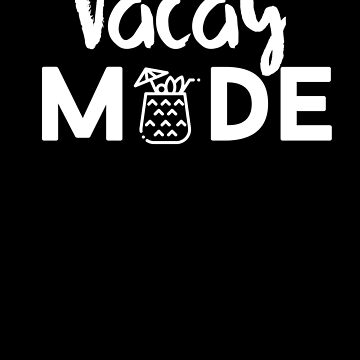 Vacay Mode Vacation Holiday Pineapple by with-care