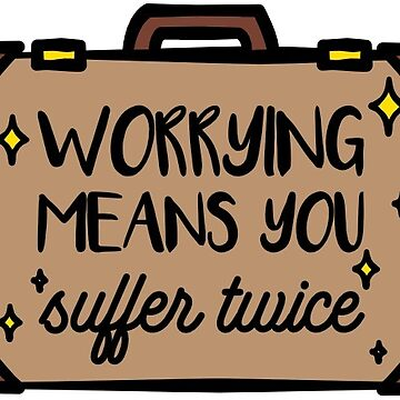 Worrying Means You Suffer Twice Magical Briefcase Wizard Quote by tachadesigns