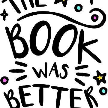 Das Buch war besser. Buch-Liebhaber-Entwurf, Buch-Wurm-Nerd. von tachadesigns