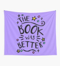 The Book was Better. Book Lover Design, Book Worm Nerd. Wall Tapestry
