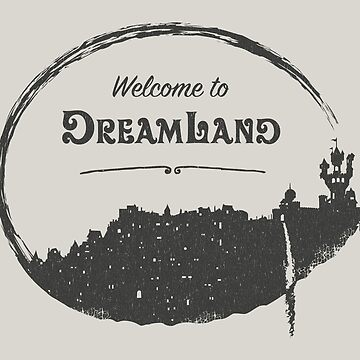 Welcome to DreamLand by mctees