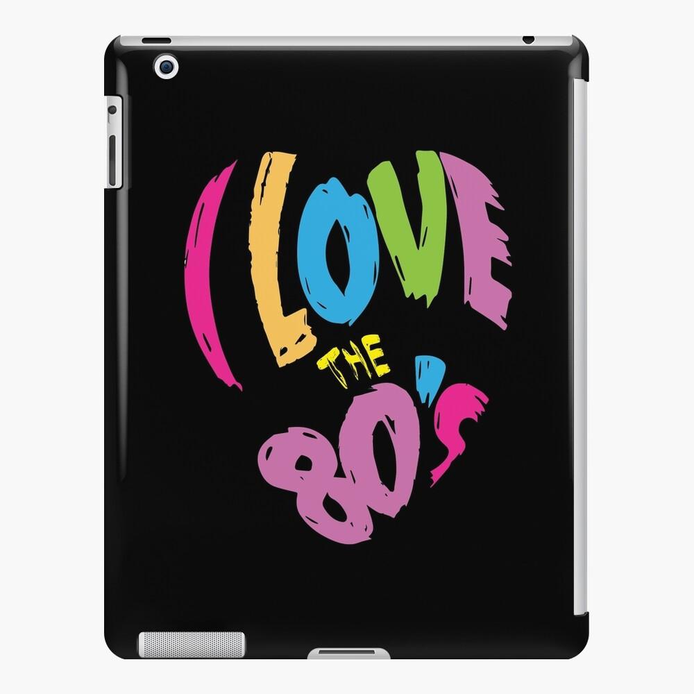 I Love The 80's Eighties T-Shirt | Retro iPad Case & Skin