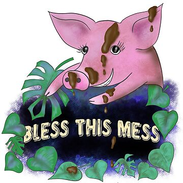 Bless this mess funny piggish quote by andreeadumez