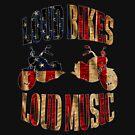 Loud Bikes - Loud Music by PETRIPRINTS