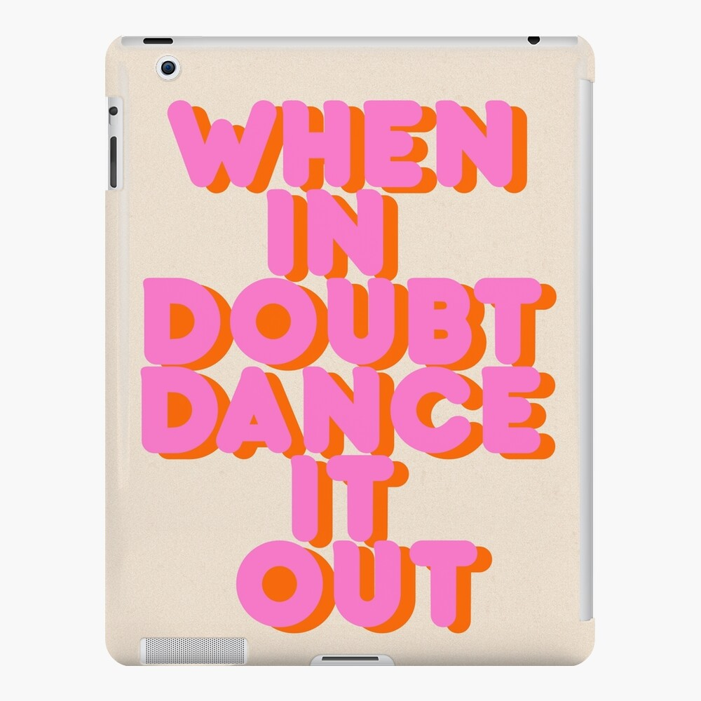 When in doubt dance it out! typography artwork iPad Case & Skin