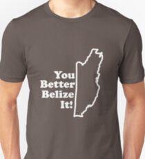 Belize It Unisex T-Shirt