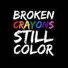 Broken Crayons Still Color by Jessica Marshall