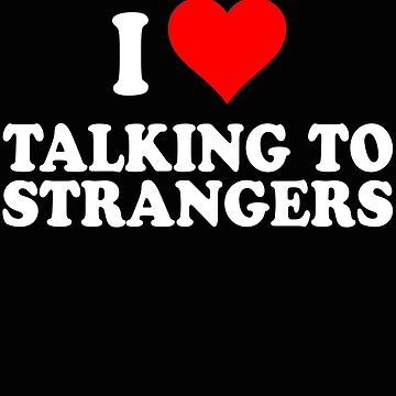 I heart talking to strangers by Cetaceous