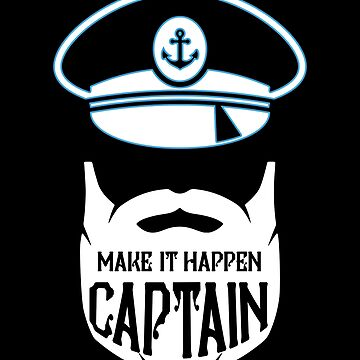 Make it Happen Capatin by phskulmshirt
